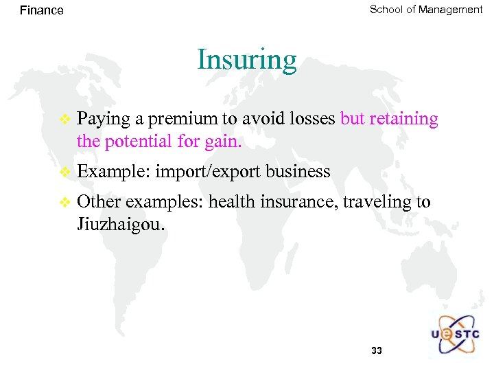School of Management Finance Insuring v Paying a premium to avoid losses but retaining