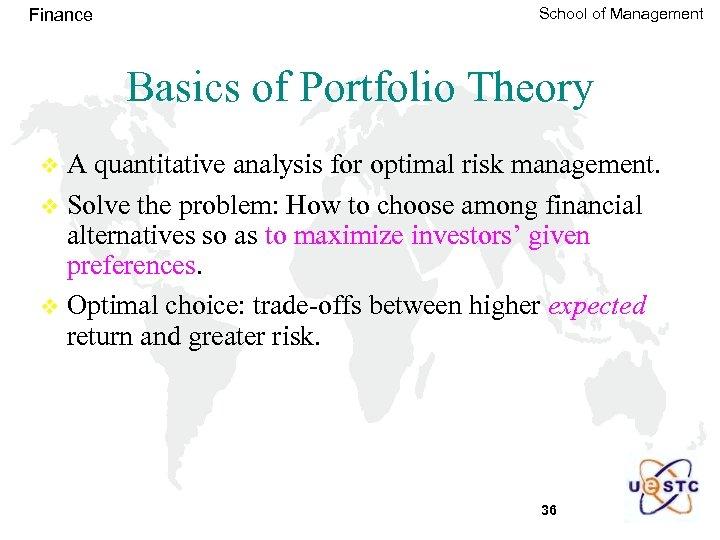 Finance School of Management Basics of Portfolio Theory A quantitative analysis for optimal risk