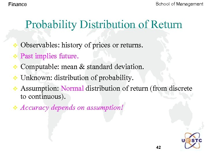Finance School of Management Probability Distribution of Return v v v Observables: history of