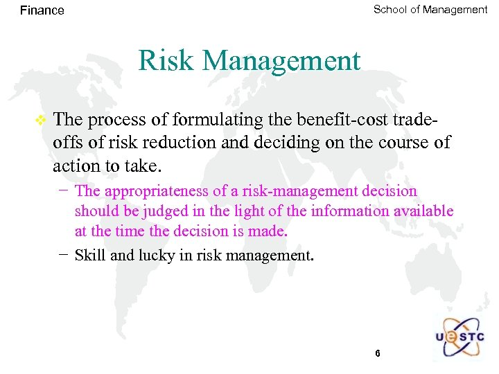 School of Management Finance Risk Management v The process of formulating the benefit-cost tradeoffs