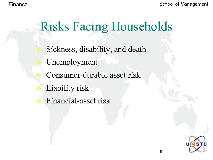 School of Management Finance Risks Facing Households v Sickness, disability, and death v Unemployment