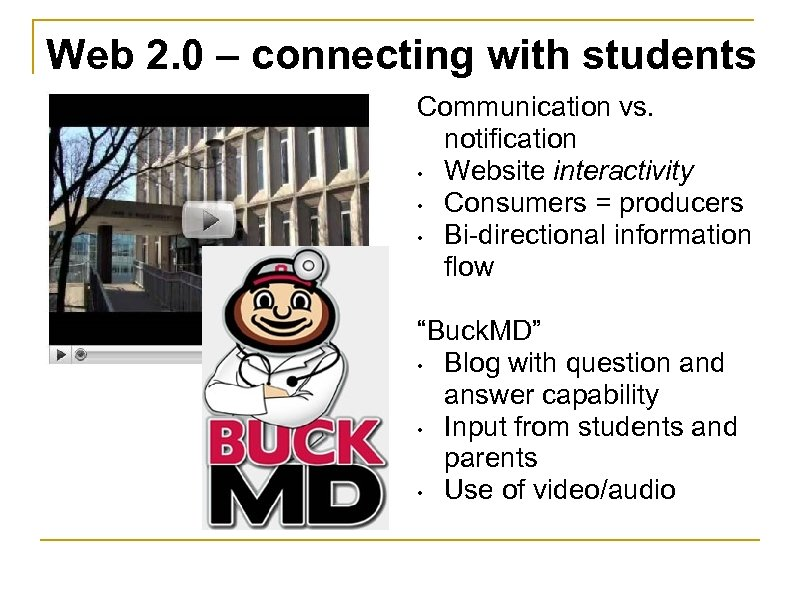 Web 2. 0 – connecting with students Communication vs. notification • Website interactivity •