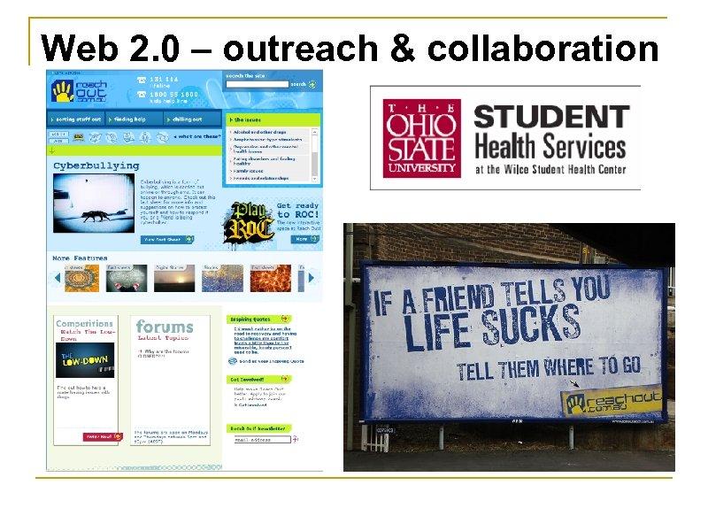 Web 2. 0 – outreach & collaboration