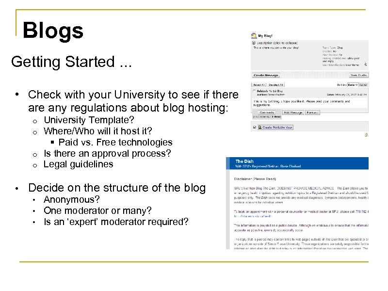 Blogs Getting Started. . . • Check with your University to see if there