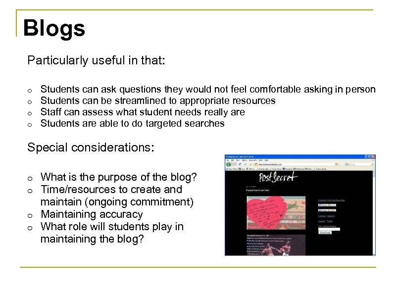 Blogs Particularly useful in that: o o Students can ask questions they would not