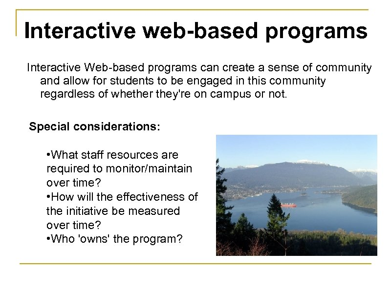 Interactive web-based programs Interactive Web-based programs can create a sense of community and allow