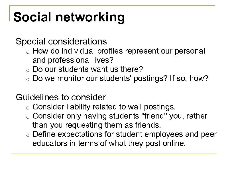 Social networking Special considerations How do individual profiles represent our personal and professional lives?