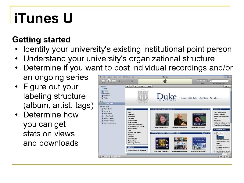 i. Tunes U Getting started • Identify your university's existing institutional point person •