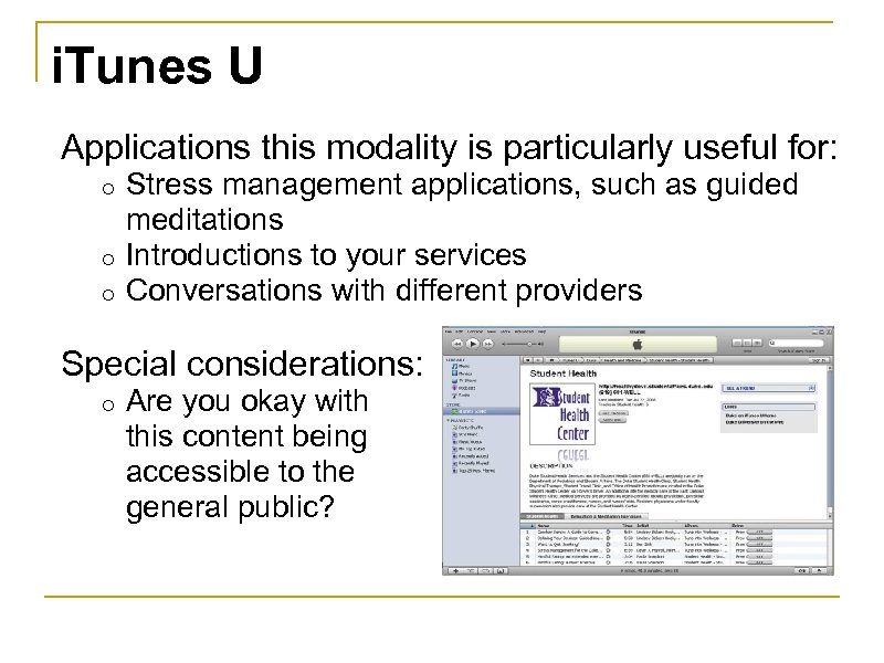 i. Tunes U Applications this modality is particularly useful for: Stress management applications, such