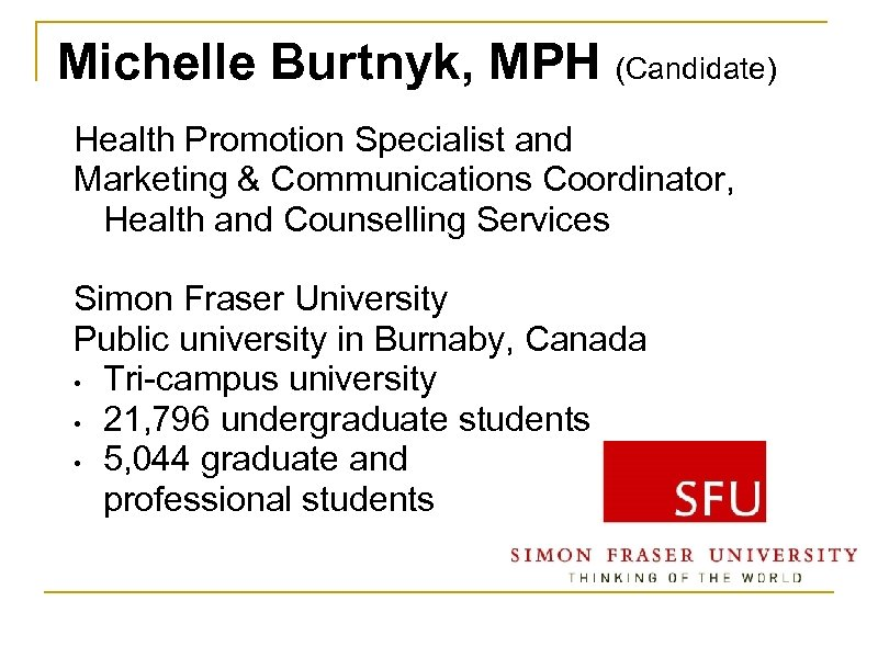 Michelle Burtnyk, MPH (Candidate) Health Promotion Specialist and Marketing & Communications Coordinator, Health and