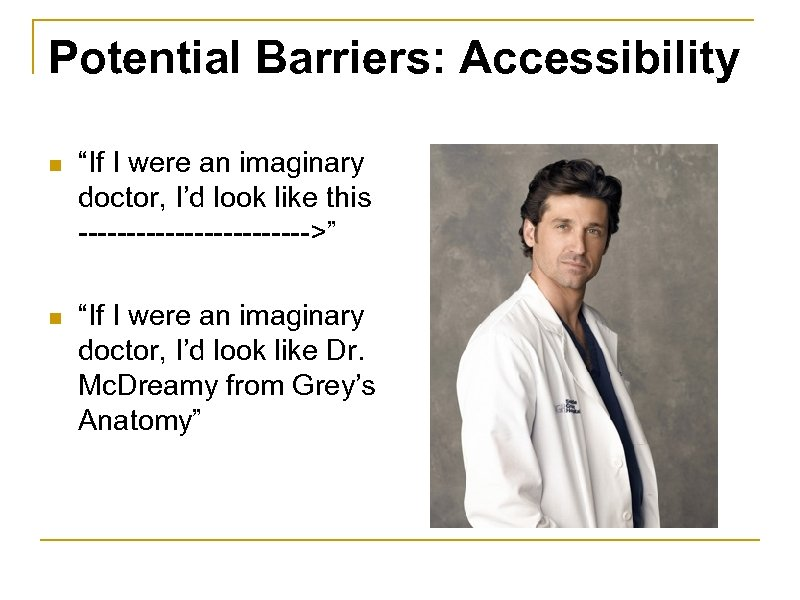 "Potential Barriers: Accessibility n ""If I were an imaginary doctor, I'd look like this"