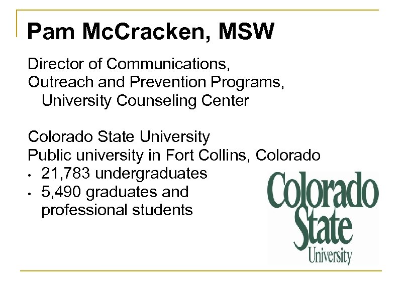 Pam Mc. Cracken, MSW Director of Communications, Outreach and Prevention Programs, University Counseling Center