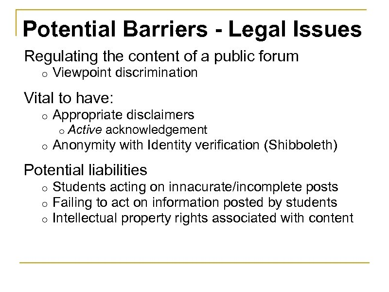 Potential Barriers - Legal Issues Regulating the content of a public forum o Viewpoint