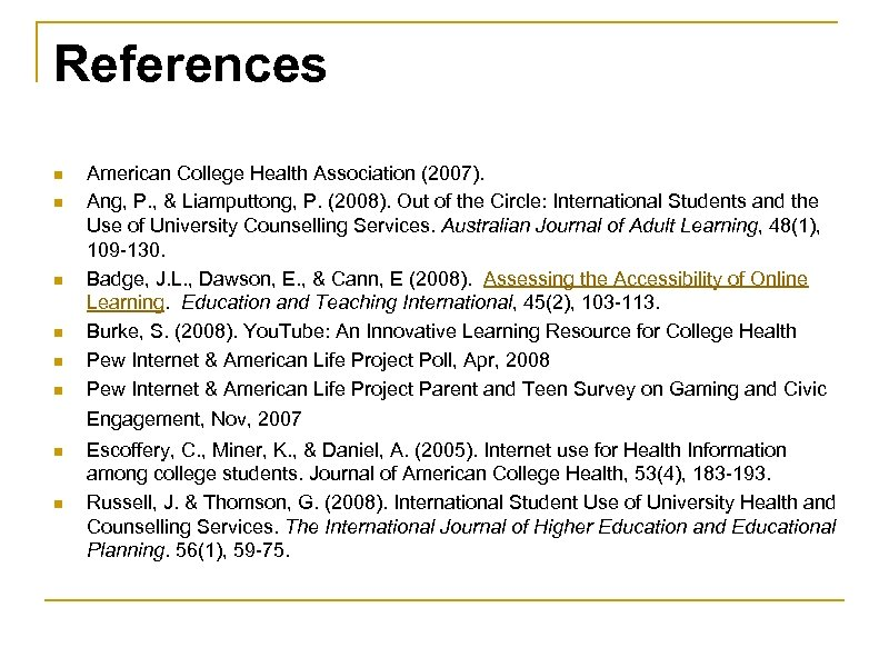 References n n n American College Health Association (2007). Ang, P. , & Liamputtong,