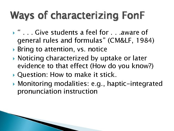 "Ways of characterizing Fon. F "". . . Give students a feel for. ."