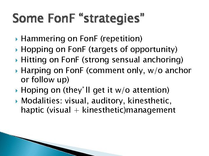 "Some Fon. F ""strategies"" Hammering on Fon. F (repetition) Hopping on Fon. F (targets"