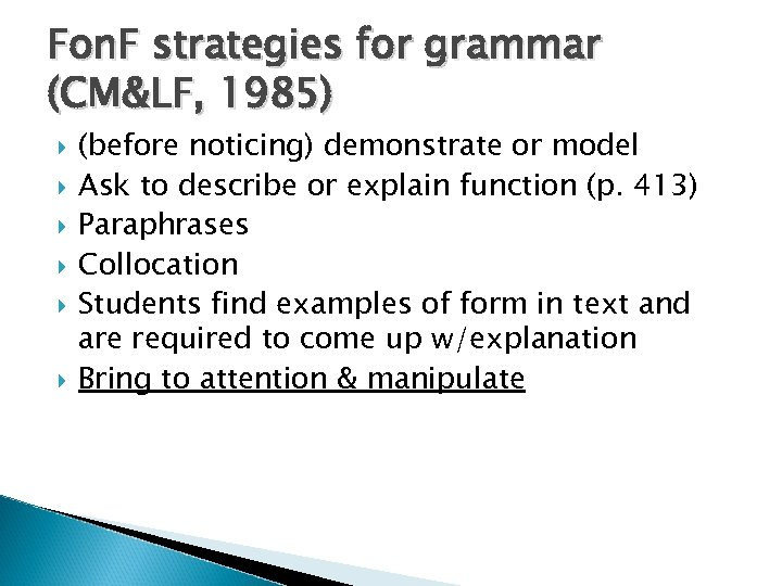 Fon. F strategies for grammar (CM&LF, 1985) (before noticing) demonstrate or model Ask to