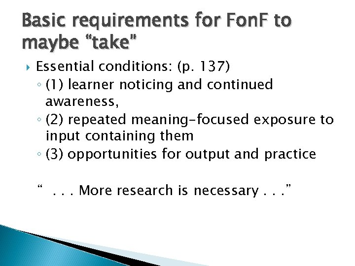 "Basic requirements for Fon. F to maybe ""take"" Essential conditions: (p. 137) ◦ (1)"