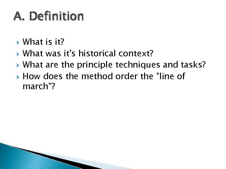 A. Definition What is it? What was it's historical context? What are the principle