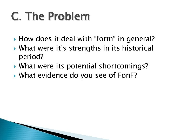 C. The Problem How does it deal with