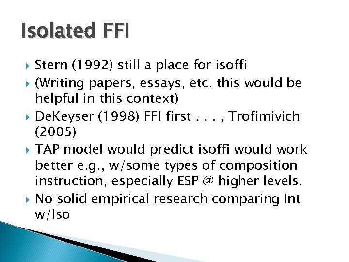 Isolated FFI Stern (1992) still a place for isoffi (Writing papers, essays, etc. this