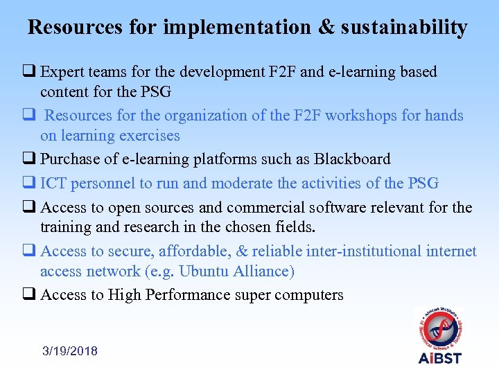 Resources for implementation & sustainability q Expert teams for the development F 2 F