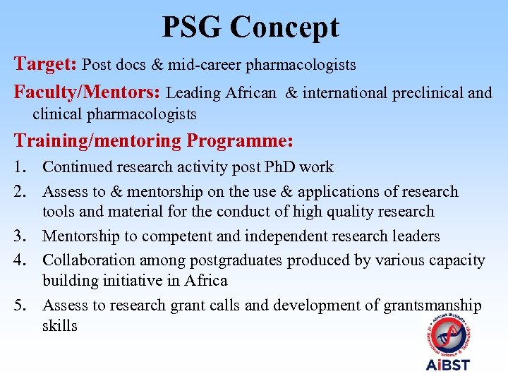 PSG Concept Target: Post docs & mid-career pharmacologists Faculty/Mentors: Leading African & international preclinical