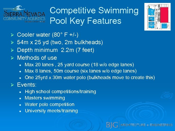 Competitive Swimming Pool Key Features Cooler water (80° F +/-) Ø 54 m x