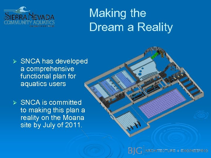Making the Dream a Reality Ø SNCA has developed a comprehensive functional plan for