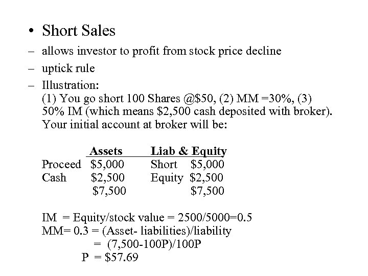 • Short Sales – allows investor to profit from stock price decline –
