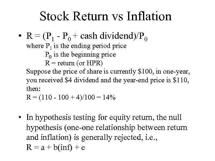 Stock Return vs Inflation • R = (P 1 - P 0 + cash