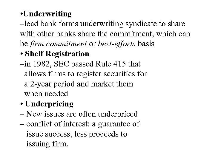 • Underwriting –lead bank forms underwriting syndicate to share with other banks share