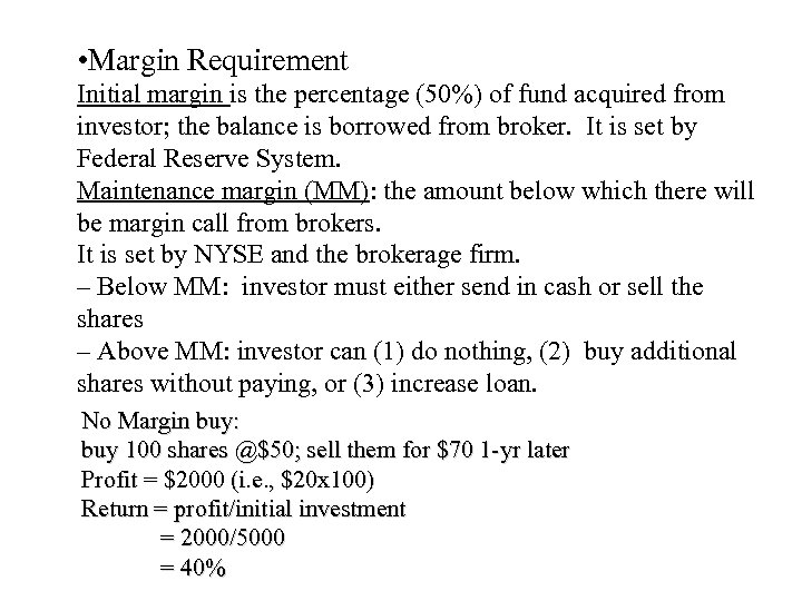 • Margin Requirement Initial margin is the percentage (50%) of fund acquired from