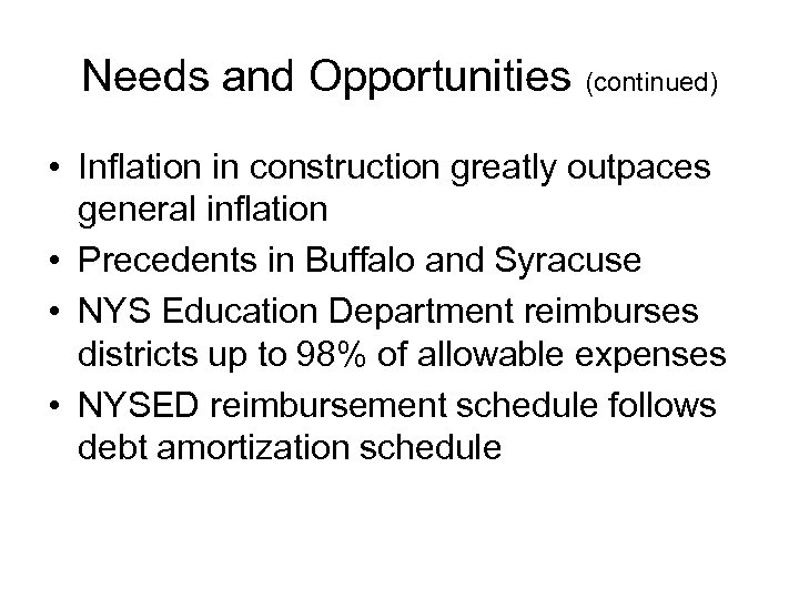 Needs and Opportunities (continued) • Inflation in construction greatly outpaces general inflation • Precedents