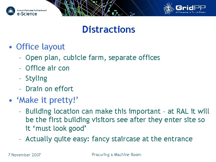 Distractions • Office layout – – Open plan, cubicle farm, separate offices Office air
