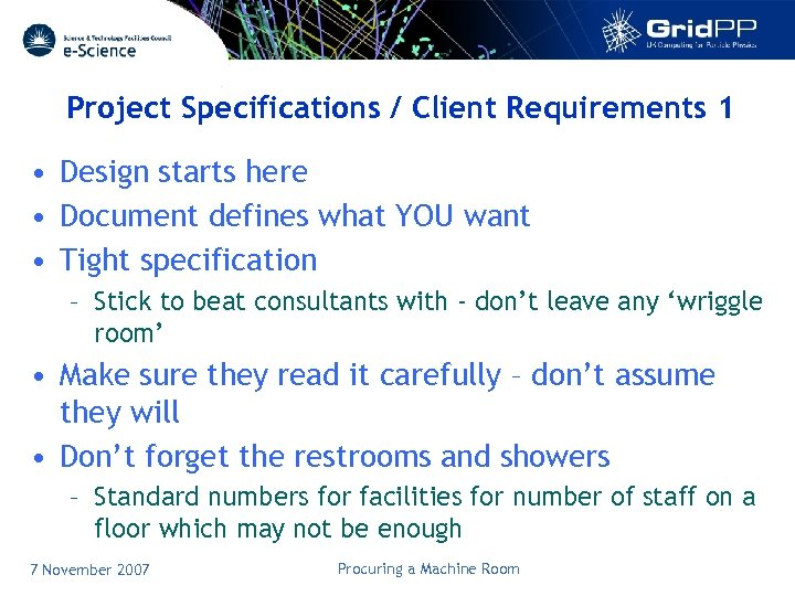 Project Specifications / Client Requirements 1 • Design starts here • Document defines what