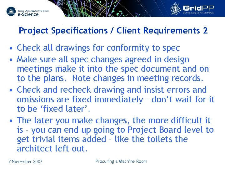 Project Specifications / Client Requirements 2 • Check all drawings for conformity to spec