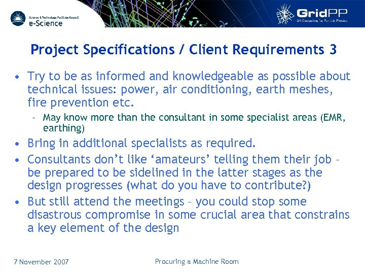 Project Specifications / Client Requirements 3 • Try to be as informed and knowledgeable