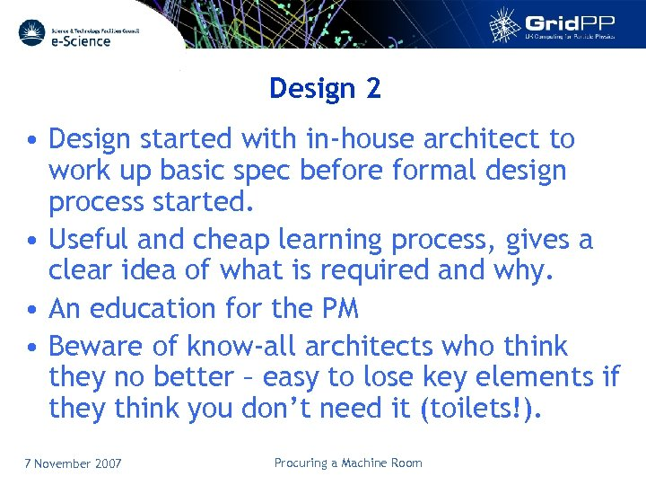 Design 2 • Design started with in-house architect to work up basic spec before