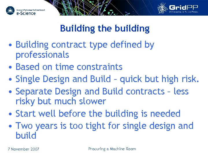 Building the building • Building contract type defined by professionals • Based on time