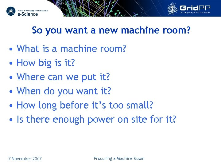 So you want a new machine room? • • • What is a machine