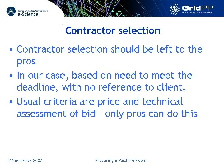 Contractor selection • Contractor selection should be left to the pros • In our
