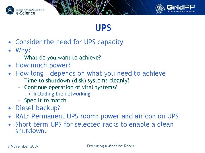 UPS • Consider the need for UPS capacity • Why? – What do you