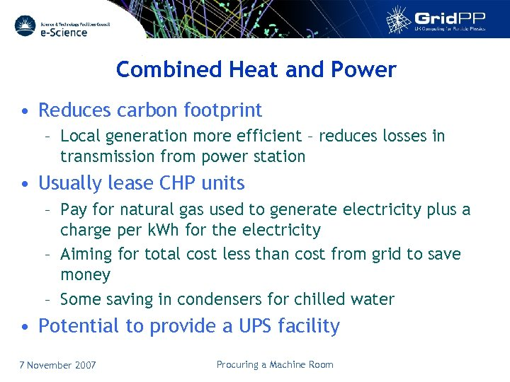 Combined Heat and Power • Reduces carbon footprint – Local generation more efficient –