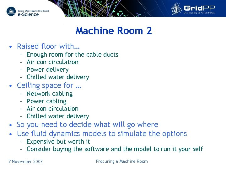 Machine Room 2 • Raised floor with… – – Enough room for the cable
