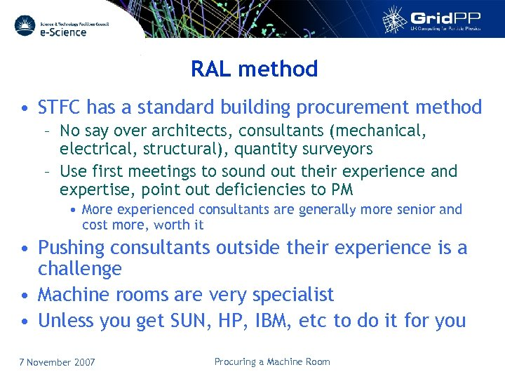 RAL method • STFC has a standard building procurement method – No say over
