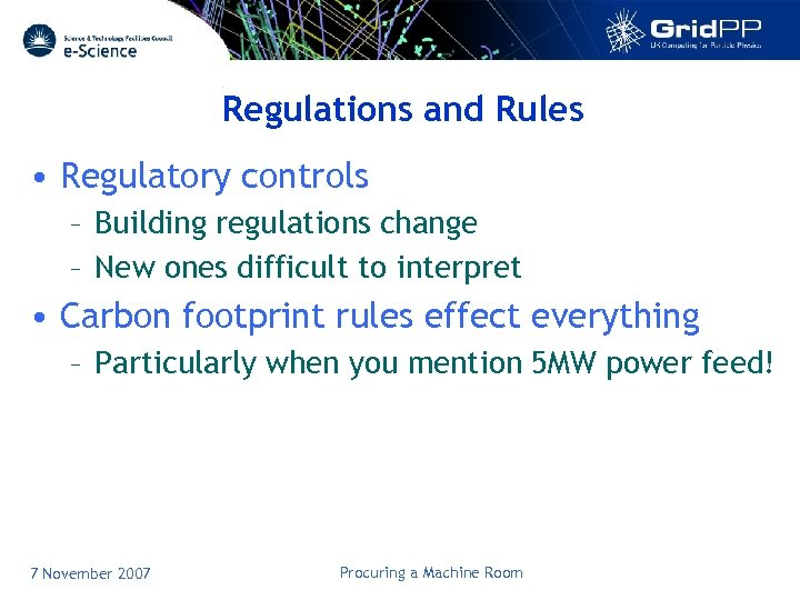 Regulations and Rules • Regulatory controls – Building regulations change – New ones difficult