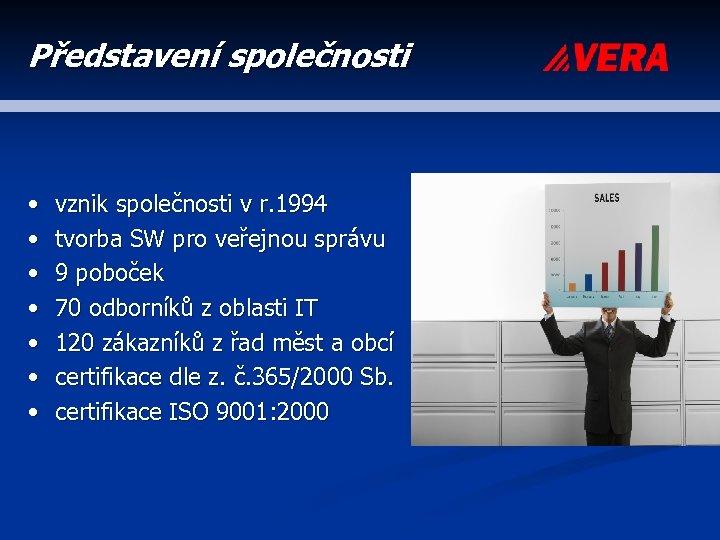Představení společnosti • • vznik společnosti v r. 1994 tvorba SW pro veřejnou správu