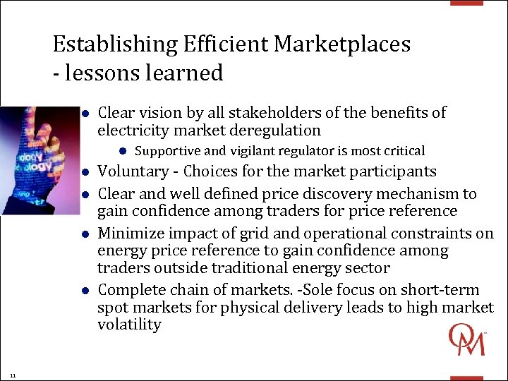 Establishing Efficient Marketplaces - lessons learned l Clear vision by all stakeholders of the