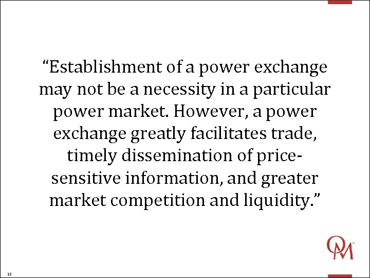 """""""Establishment of a power exchange may not be a necessity in a particular power"""